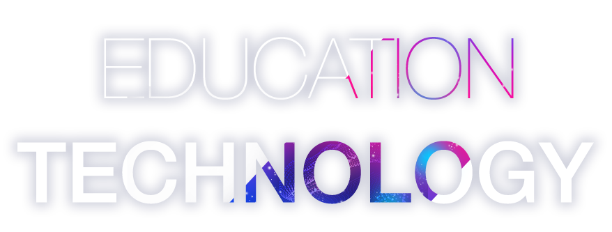 EDUCATION × TECHNOLOGY